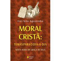Moral cristã: temas para o dia a dia