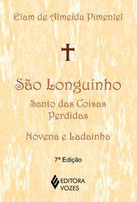 São Longuinho: santo das coisas perdidas