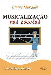 Musicalização nas escolas - Livro do professor