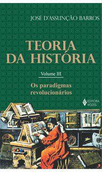 Teoria da história vol. III