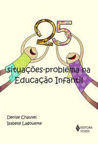 25 situações-problema na Educação Infantil