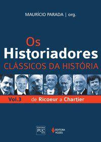 Os Historiadores - Clássicos da história vol. 3