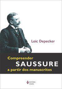Compreender Saussure a partir dos manuscritos