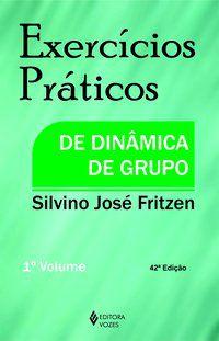 Exercícios práticos de dinâmica de grupo Vol. I