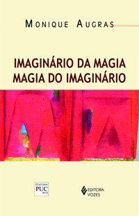 Imaginário da magia: magia do imaginário