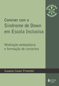 Conviver com a Síndrome de Down em escola inclusiva