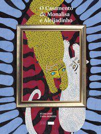 O Casamento de Monalisa e Aleijadinho [Paperback] José, Elias and Borges, Taisa