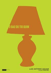 O Baú do Tio Quim [Paperback] Aguiar, Luiz Antonio and Casa Rex