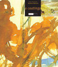 A Caatinga [Paperback] Matuck, Rubens