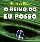 Reino de Deus; o Reino do Eu Posso
