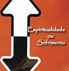 Espiritualidade ou sofrimento