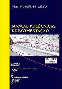 Manual de Técnicas de Pavimentação - Volume I - 2ª ed.
