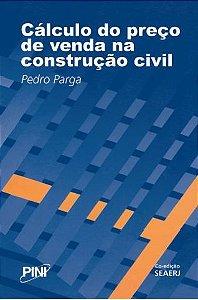 Cálculo do Preço de Venda na Construção Civil - 2ª ed.