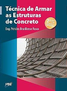 Técnica de Armar as Estruturas de Concreto - 2ª ed.