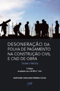 Desoneração da Folha de Pagamento na Construção Civil
