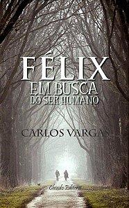 Félix Em Busca do Ser Humano