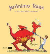 Jerônimo Totes e suas estranhas mascotes