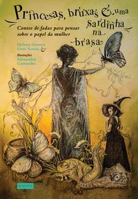 Princesas, bruxas e uma sardinha na brasa