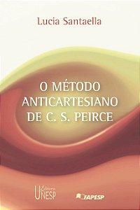 Método Anticartesiano de C. S. Peirce, o