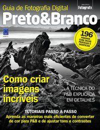Guia de Fotografia Digital Preto & Branco