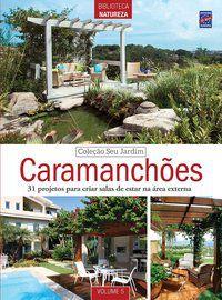 Coleção Seu Jardim - Volume 5: Caramanchões