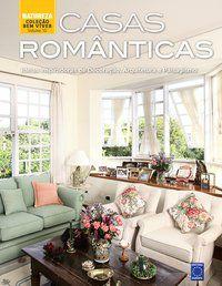 Coleção Bem-Viver Volume 10 : Casas Românticas
