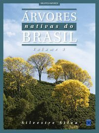 Árvores Nativas do Brasil - Volume 3