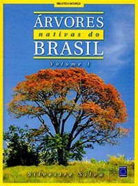 Arvores Nativas do Brasil - Volume 1