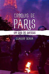 Croquis de Paris; um guia às avessas