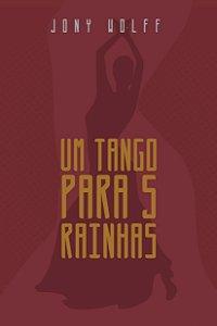 Um tango para cinco rainhas