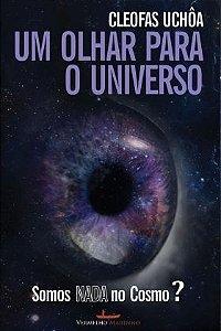 Um olhar para o universo - Somos nada no Cosmo?
