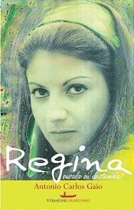 Regina: Ousada ou destemida?