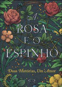 Rosa E O Espinho, A