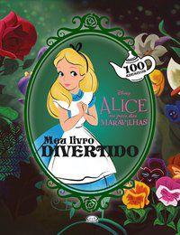 Alice No Pais Das Maravilhas: Meu Livro Divertido