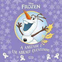 Frozen: A Amizade E Um Abraco Quentinho