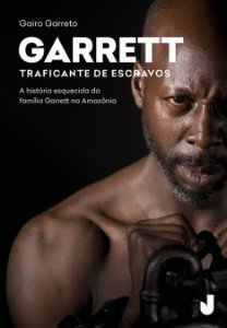 Garrett: traficante de escravos