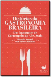 Historias Da Gastronomia Brasileira