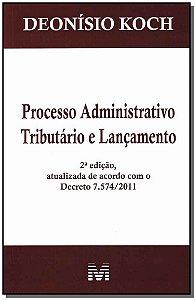Processo Administrativo Tributário - 2 Ed. - 2012