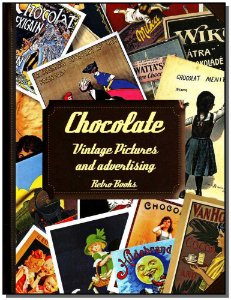 Chocolate - Vintage Pictures And Advertising
