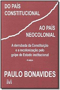 Do País Constitucional ao País Neocolonial