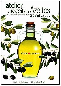 Atelier De Receitas - Azeites Aromatizados