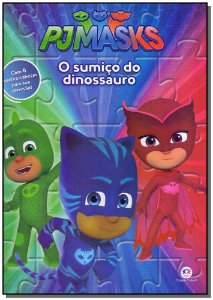Pjmasks - O Sumiço do Dinossauro - Livro Quebra-Cabeça