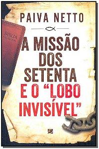 """Missão dos Setenta e o """"Lobo Invisível"""", A"""