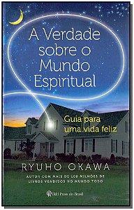 Verdade Sobre o Mundo Espiritual, A