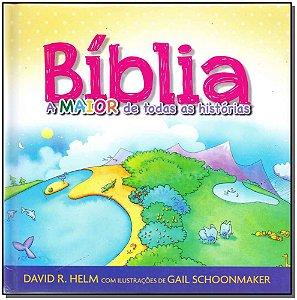 Bíblia, a Maior de Todas as Histórias