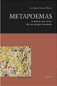 Metapoemas: a poesia em torno de sua tessitura