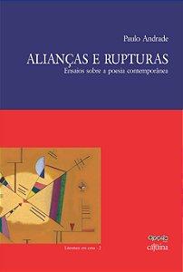 Alianças e rupturas: ensaios sobre poesia contemporânea