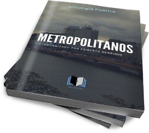 ANTOLOGIA POÉTICA METROPOLITANOS
