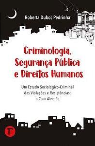 Criminologia, segurança pública e direitos humanos