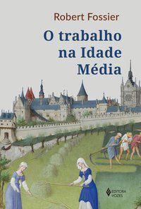 O Trabalho na Idade Média